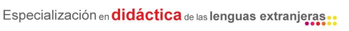 Especialización en didáctica de las lenguas extranjeras